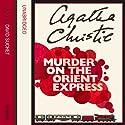 Murder on the Orient Express Hörbuch von Agatha Christie Gesprochen von: David Suchet