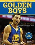 Golden Boys: The Golden State Warriors Historic 2015 Championship Season by Bay Area News Group (2015-06-18)
