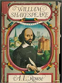 William Shakespeare: A Biography: A. L. Rowse: 9781566198042 ...