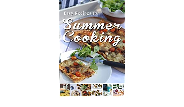 Easy Recipes for Summer Cooking: A short collection of receipes from Donal Skehan, Sheila Kiely and Rosanne Hewitt-Cromwell (English Edition) eBook: Donal ...