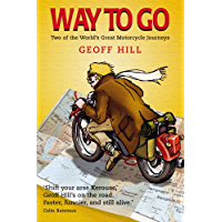 Way to Go: Delhi to Belfast on a Royal Enfield and Route 66 on a Harley Davidson, Motorbike Adventures 1 (English Edition)