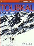 Toubkal - guia de ascensiones y escaladas - 121 itinerarios (Guias De Excursionismo)
