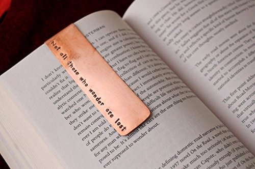 Personalized Bookmark - Hand Stamped Copper Bookmark - not all those who wander are lost J.R.R. Tolkien - Great Gift! - Boyfriend Gift by Snappin Studio
