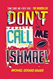 Dont Call Me Ishmael!
