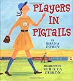 Players in Pigtails, Shana Corey, 0439183057