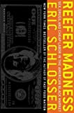 img - for Reefer Madness: Sex, Drugs, and Cheap Labor in the American Black Market by Eric Schlosser (2004-04-01) book / textbook / text book