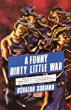 Front cover for the book A Funny Dirty Little War by Osvaldo Soriano
