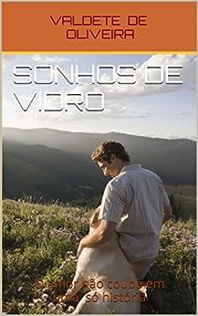 Sonhos de Vidro: O amor não coube em uma só história por [OLIVEIRA, VALDETE  DE]