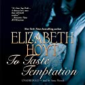 To Taste Temptation: Legend of the Four Soldiers, Book 1 Audiobook by Elizabeth Hoyt Narrated by Anne Flosnik