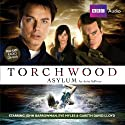 Torchwood: Asylum Radio/TV Program by Anita Sullivan Narrated by John Barrowman, Eve Myles, Gareth David-Lloyd