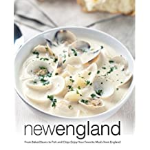 New England: From Baked Beans to Fish and Chips Enjoy Your Favorite Meals from England