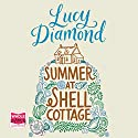 Summer at Shell Cottage Audiobook by Lucy Diamond Narrated by Juanita McMahon