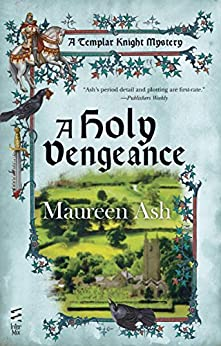 A Holy Vengeance (A Templar Knight Mystery) by [Ash, Maureen]