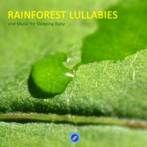 Rainforest Lullabies and Music for Sleeping Baby - Rainforest Sounds and baby Sleeping Songs. Lullabies for Babies, Soothing Music, Calm Music and Sounds of Nature to Help Your Baby Sleep ()
