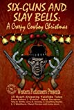img - for Six-guns and Slay Bells: A Creepy Cowboy Christmas book / textbook / text book