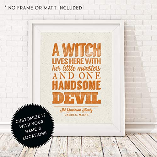 PERSONALIZED Halloween Print - A Witch Lives Here with Her Little Monsters and One Handsome Devil - Unframed 11x14 Print - Perfect Halloween Decorations