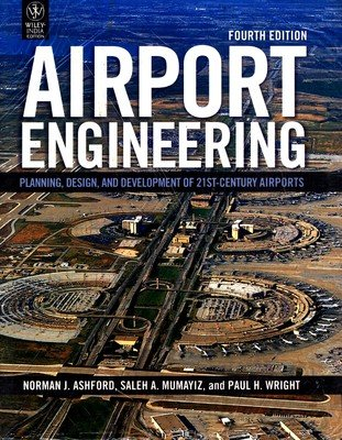 Airport Engineering: Planning, Designand Development of 21st-Century Airports-International Edition