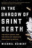 img - for In the Shadow of Saint Death: The Gulf Cartel and the Price of America's Drug War in Mexico book / textbook / text book