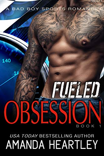 Fueled Obsession 1: A Bad Boy, Good Girl Romance
