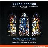 César Franck: Douze Grandes Pièces pour Orgue, Vol. 2