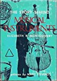 The Story Behind Musical Instruments, Elizabeth R. Montgomery, 0396035221