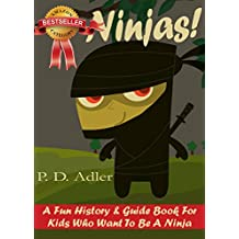 "Kids Books: ""Ninjas!  A Fun History & Guide Book For Kids Who Want To Be A Ninja"" (Nonfiction Books for Kids and Children)"
