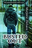 Busted Out, Marjorie DeLuca, 1493625179