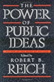The Power of Public Ideas, Robert B. Reich, 0674695909