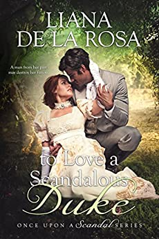 To Love a Scandalous Duke (Once Upon A Scandal) by [Rosa, Liana De la]
