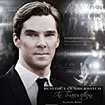Benedict Cumberbatch, in Transition: An Unauthorized Performance Biography | Lynnette Porter