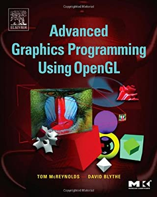 Advanced Graphics Programming Using OpenGL (The Morgan Kaufmann Series in Computer Graphics) from Morgan Kaufmann
