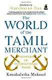 img - for The World of the Tamil Merchant: Pioneers of International Trade book / textbook / text book