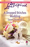 A Dropped Stitches Wedding by Janet Tronstad front cover