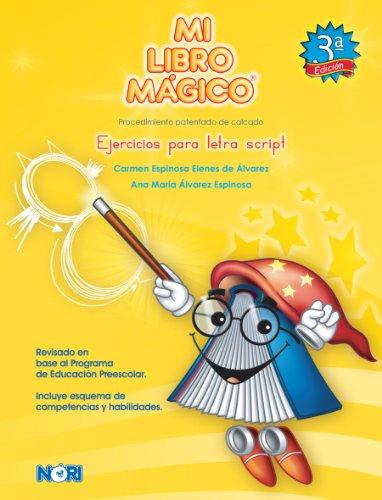 Ejercicios para letra Script / Script Letter Exercises: Procedimiento patentado de calcado / Trace Procedure (Mi Libro Mágico / My Magic Book) (Spanish Edition)