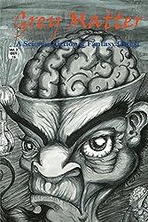 Grey Matter: A Science Fiction & Fantasy Digest