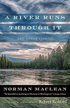 A River Runs through It and Other Stories by [Maclean, Norman]