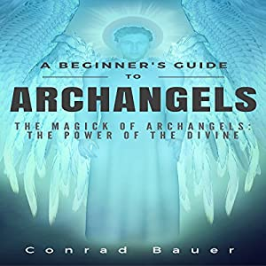 A Beginner's Guide to Archangels Audiobook