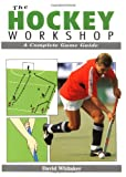 The Hockey Workshop: A Complete Game Guide (Whitaker)