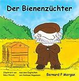 Der Bienenzuchter, Bernard P. Morgan, 1904312365