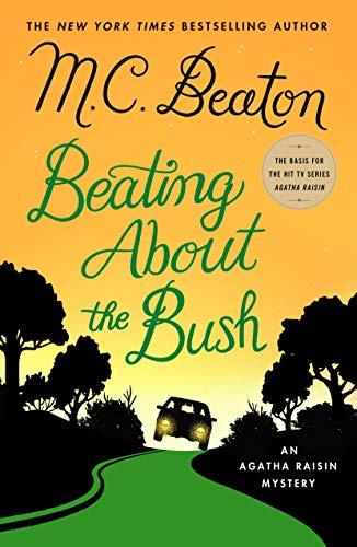 Beating About the Bush: An Agatha Raisin Mystery (Agatha Raisin Mysteries)