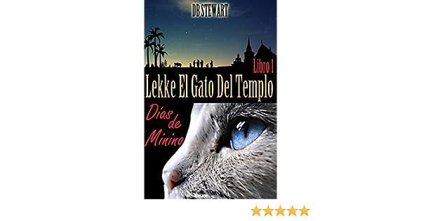 Lekke El Gato Del Templo: Días de Minino (Spanish Edition) - Kindle edition by DB Stewart, Zart CG. Children Kindle eBooks @ Amazon.com.
