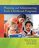 Planning and Administering Early Childhood Programs (11th Edition)