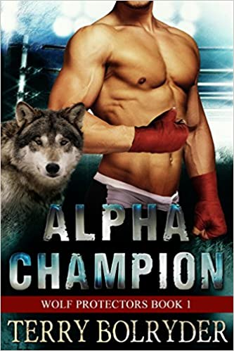 Alpha Champion (Wolf Protectors Book 1)