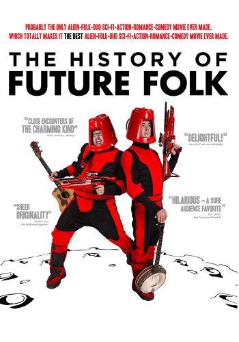The History of Future Folk (Movies On Dvd Folks)