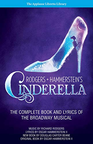 (Rodgers + Hammerstein's Cinderella: The Complete Book and Lyrics of the Broadway Musical The Applause Libretto Library)