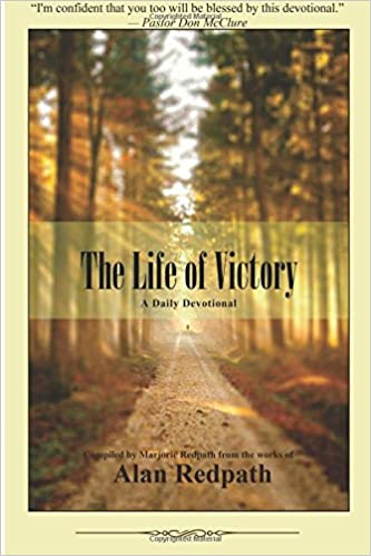 The Life of Victory: Alan Redpath, Mrs Marjorie Redpath