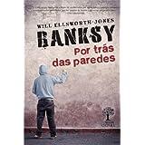 Banksy. Por Trás das Paredes - Volume 1 (Em Portuguese do Brasil)