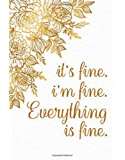Its Fine Im Fine Everything Is Fine - Password Keeper Notebook: A Gorgeous and Discreet Username and Password Book to Write Your Internet Passwords | A Simple Password Journal for Women and Girls