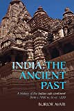 India: The Ancient Past: A History of the Indian Sub-Continent from c. 7000 BC to AD 1200, Burjor Avari, 0415356164