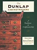 img - for The Dunlap Cabinetmakers: A Tradition in Craftsmanship by Philip Zea (2007-04-10) book / textbook / text book